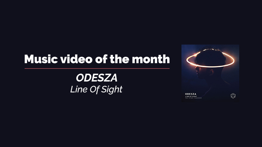 Music video of the month - Odesza