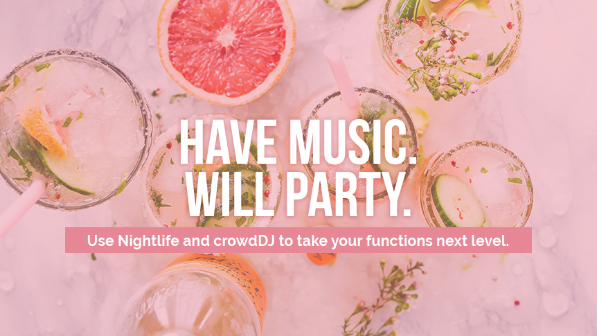 Use Nightlife and crowdDJ to take your functions next level.