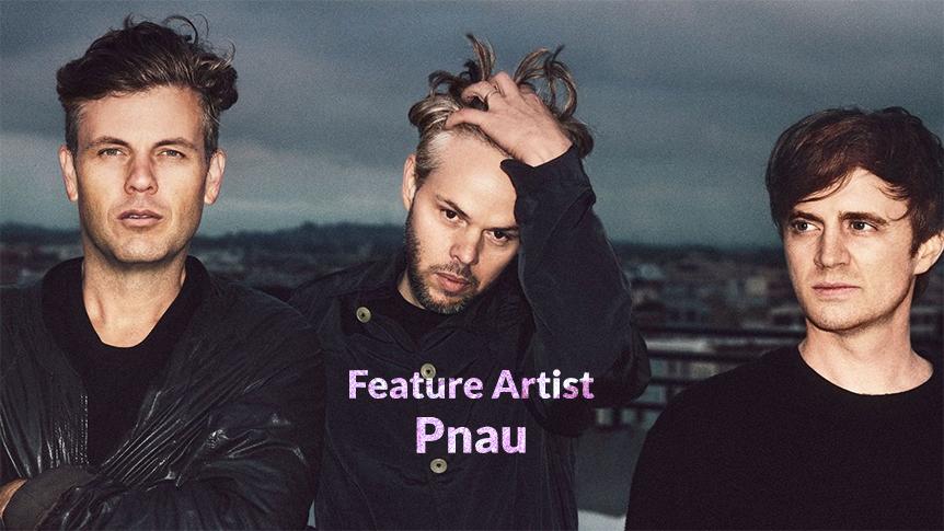 Australian feature artist - Pnau