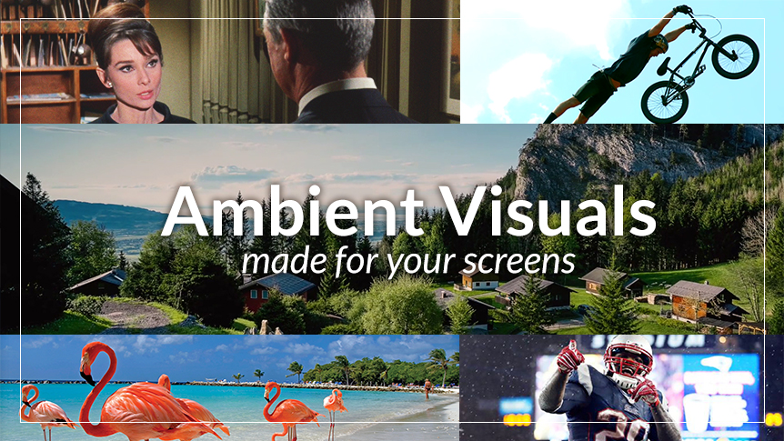 Ambient Visuals - made for your screens