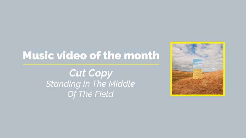 Cut Copy - music video of the month