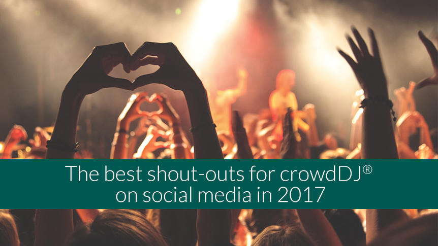 crowdDJ shout-outs in 2017