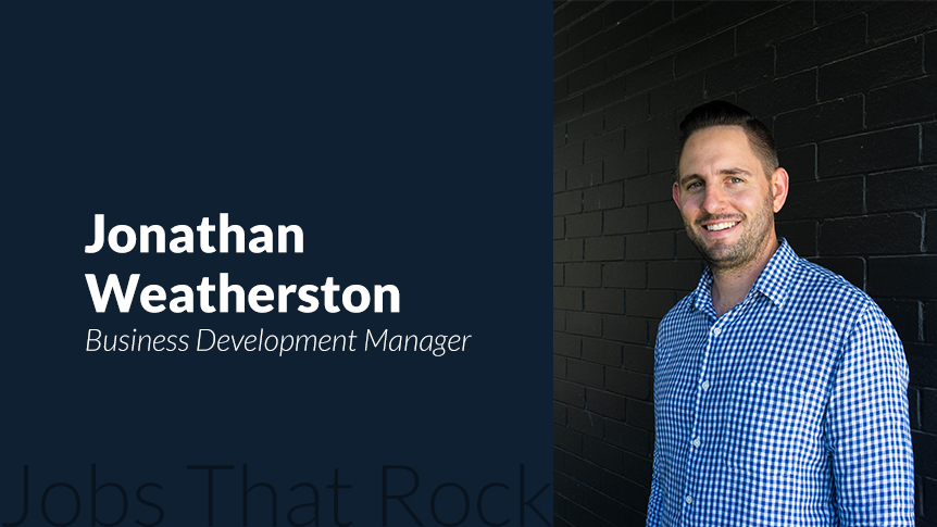Jobs that rock - Business Development Manager Jonathan Weatherston