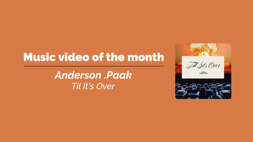 Anderson .Paak - music video of the month