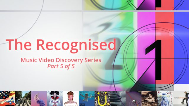The Recognised - Music Video Discovery Series