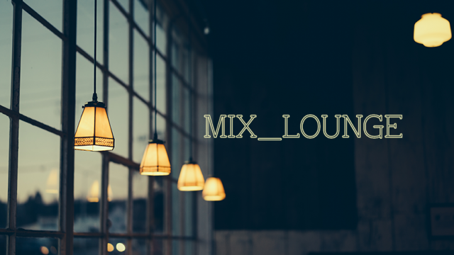 Playlist of the month - MIX_LOUNGE
