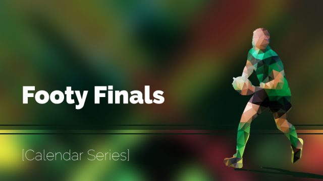 Footy finals are approaching