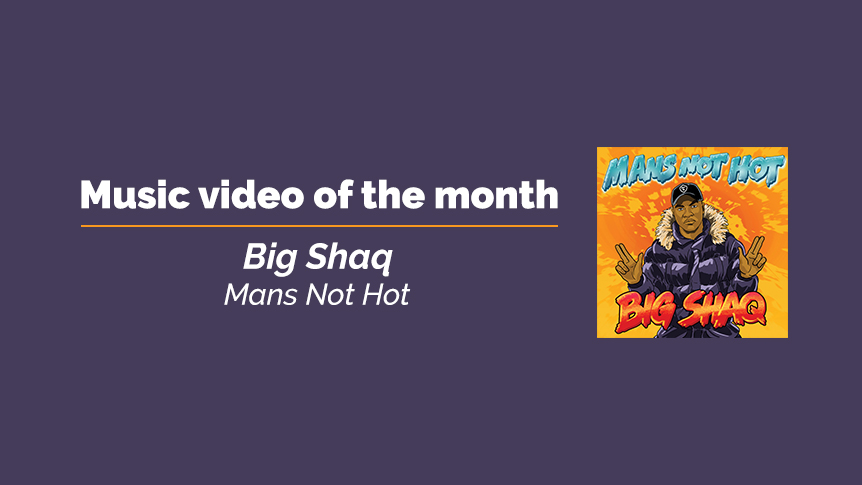 Big Shaq - Music video of the month