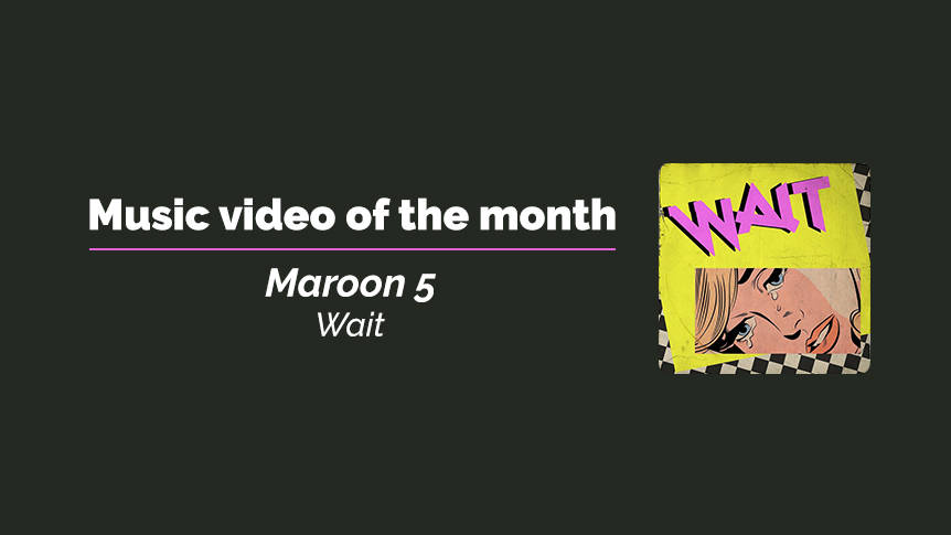 Maroon 5 - music video of the month