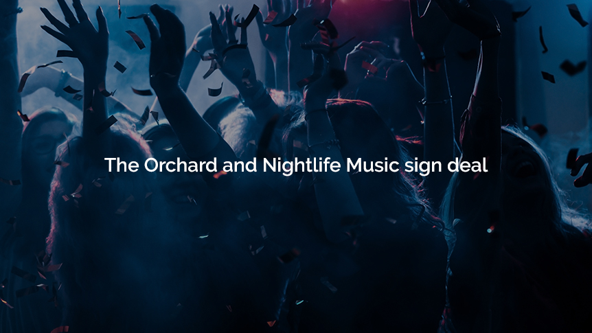 The Orchard and Nightlife Music sign deal